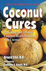 Coconut Cures - Bruce Fife N.D.