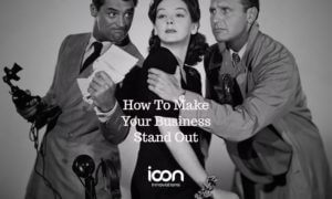 How To Make Your Business Stand Out-Icon Innovations